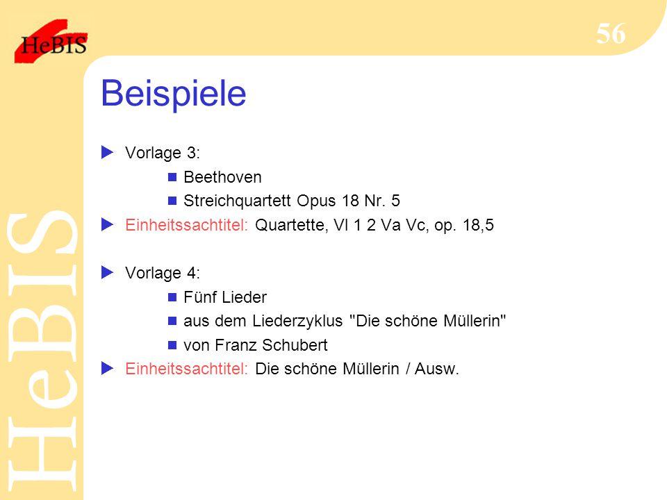 H e B I SH e B I S 56 Beispiele  Vorlage 3:  Beethoven  Streichquartett Opus 18 Nr. 5  Einheitssachtitel: Quartette, Vl 1 2 Va Vc, op. 18,5  Vorl