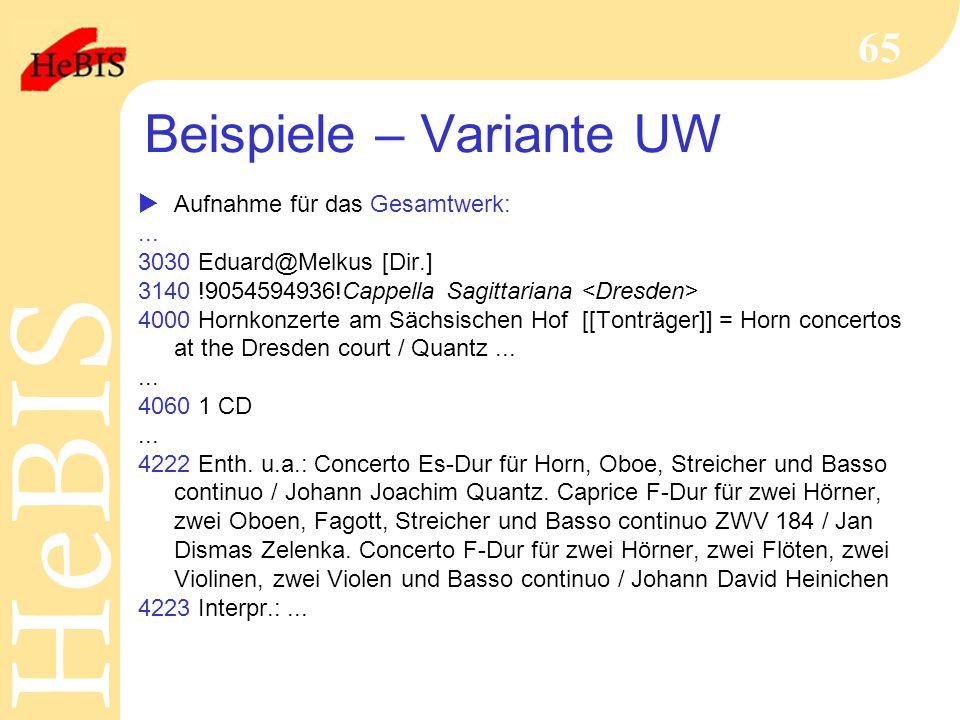 H e B I SH e B I S 65 Beispiele – Variante UW  Aufnahme für das Gesamtwerk:... 3030 Eduard@Melkus [Dir.] 3140 !9054594936!Cappella Sagittariana 4000