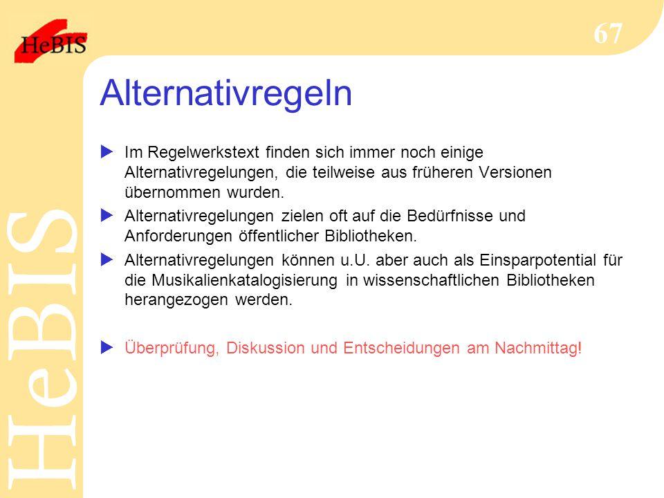 H e B I SH e B I S 67 Alternativregeln  Im Regelwerkstext finden sich immer noch einige Alternativregelungen, die teilweise aus früheren Versionen üb