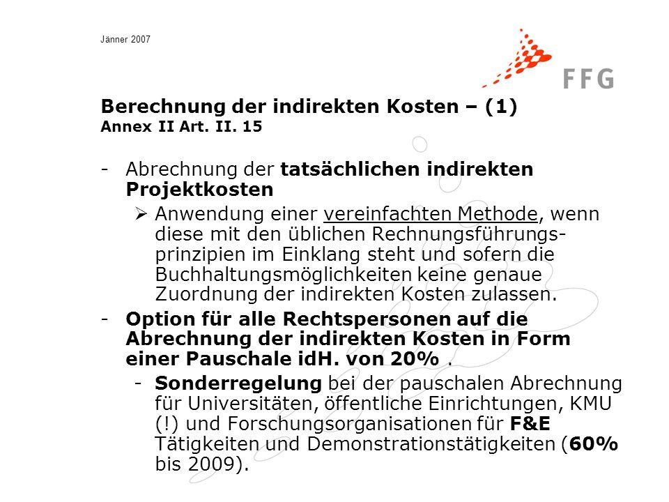 Jänner 2007 Berechnung der indirekten Kosten – (1) Annex II Art.