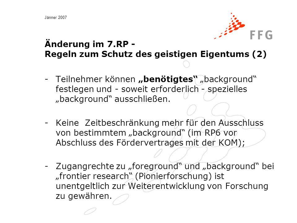"""Jänner 2007 Änderung im 7.RP - Regeln zum Schutz des geistigen Eigentums (2) -Teilnehmer können """"benötigtes """"background festlegen und - soweit erforderlich - spezielles """"background ausschließen."""