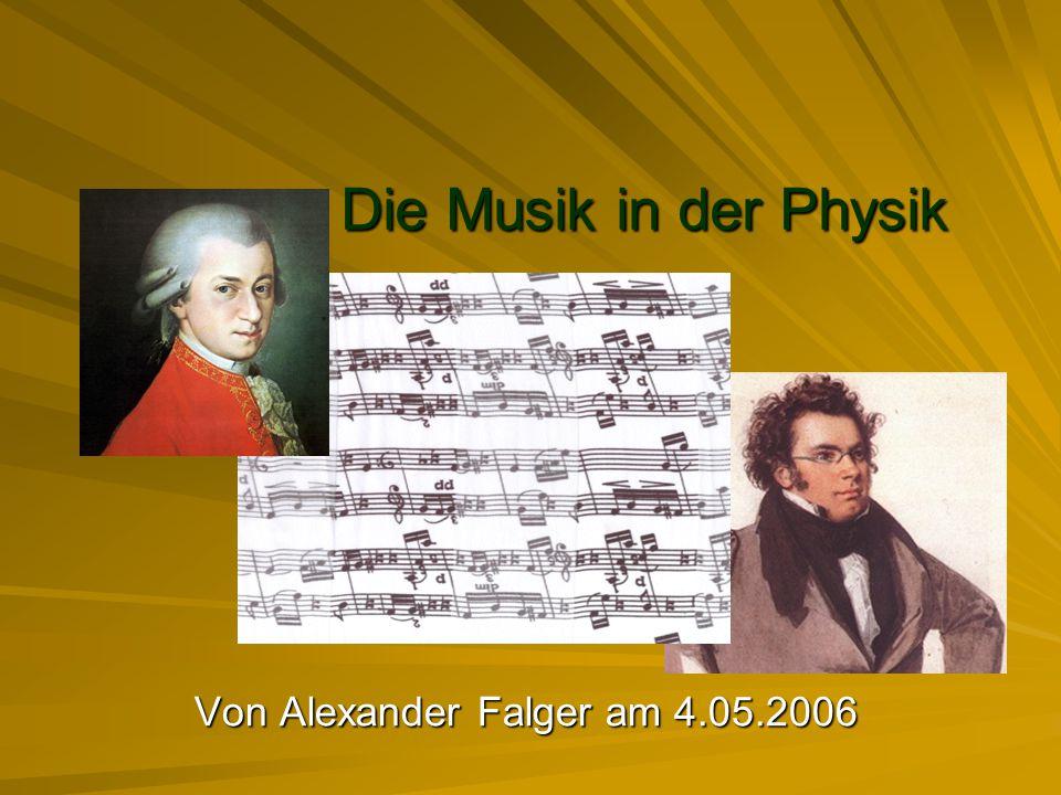 Die Musik in der Physik Von Alexander Falger am 4.05.2006