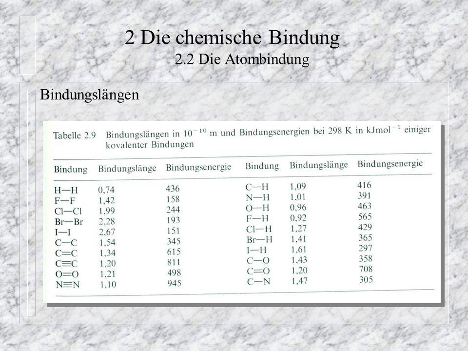 2 Die chemische Bindung 2.2 Die Atombindung Bindungslängen