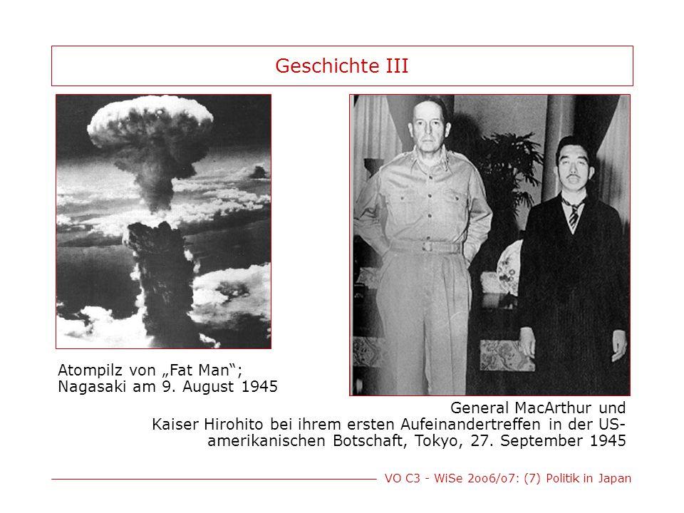 VO C3 - WiSe 2oo6/o7: (7) Politik in Japan Geschichte III General MacArthur und Kaiser Hirohito bei ihrem ersten Aufeinandertreffen in der US- amerika