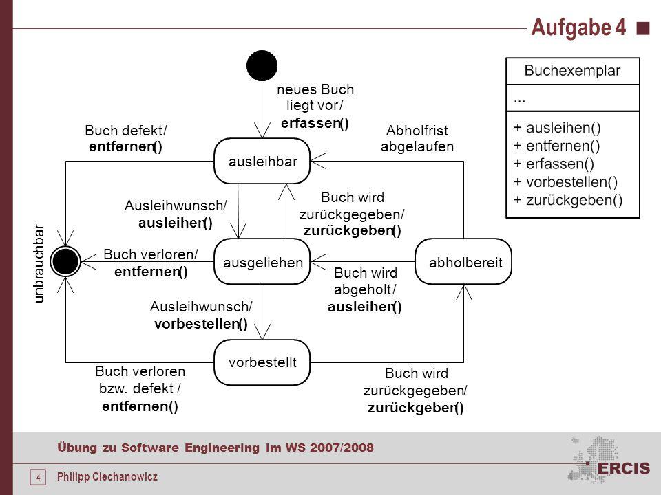 5 Übung zu Software Engineering im WS 2007/2008 Philipp Ciechanowicz Aufgabe 4 Anmerkungen zum Harel-Automaten Zustände mit Adjektiven benennen Ereignisse bei den Zustandsübergängen modellieren Anfangszustand und Endzustände modellieren