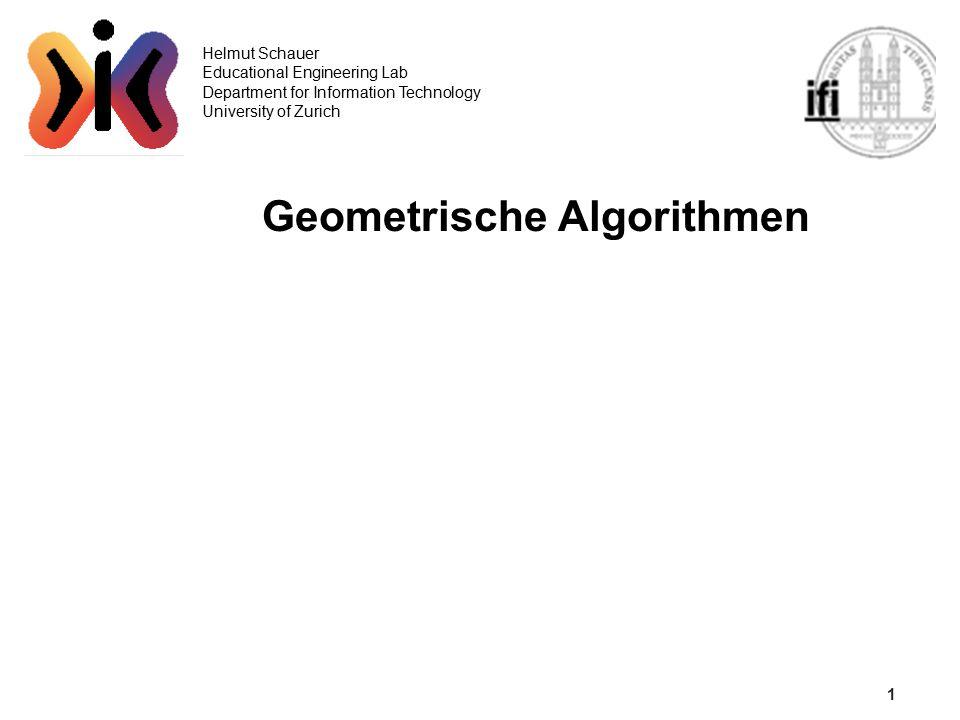 2 Helmut Schauer Educational Engineering Lab Department for Information Technology University of Zurich Beispiel: Konvexe Hülle einer 2D-Punktmenge (1) Die Konvexe Hülle ist ein konvexes Polygon mit minimalem Umfang das sämtliche gegebenen Punkte einschliesst.