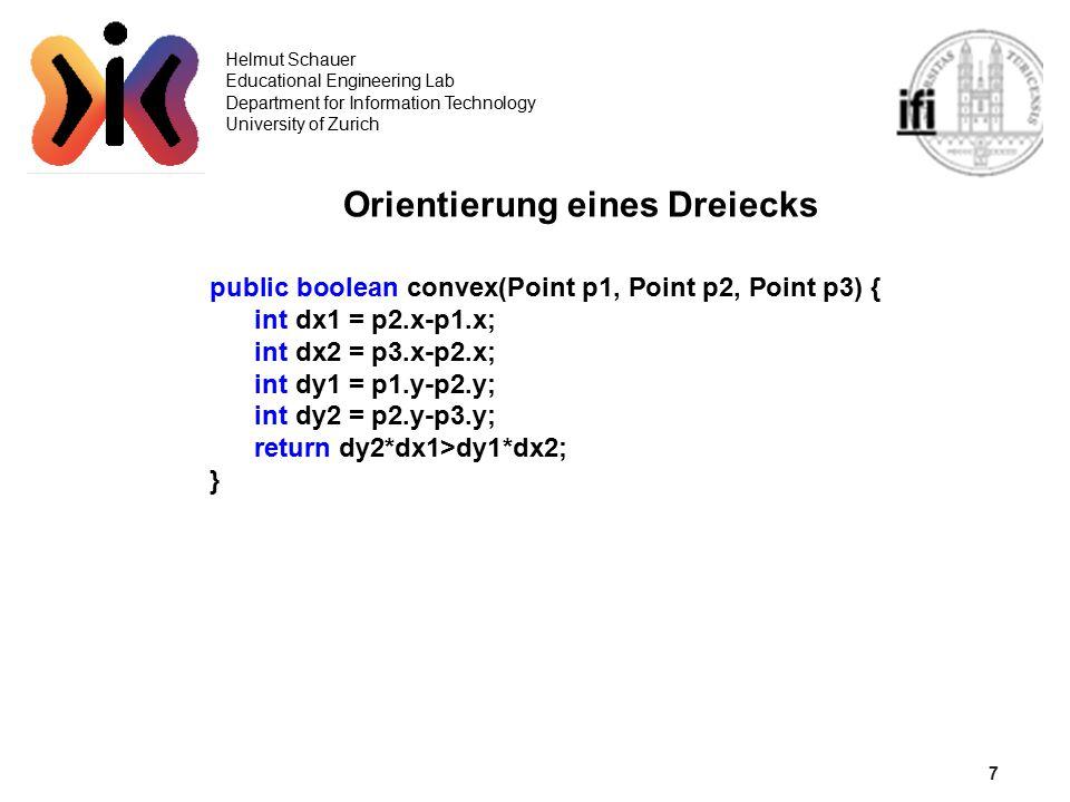 8 Helmut Schauer Educational Engineering Lab Department for Information Technology University of Zurich Attribute Geometrischer Algorithmen Dimension Orientierung Orthogonalität Queryobjekt