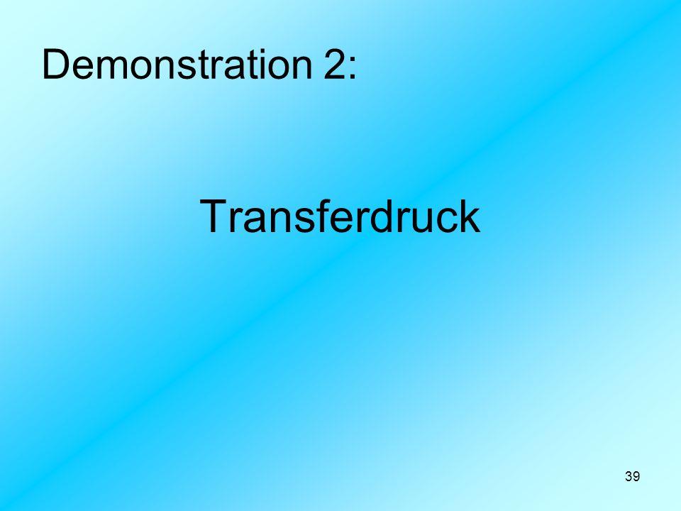39 Demonstration 2: Transferdruck