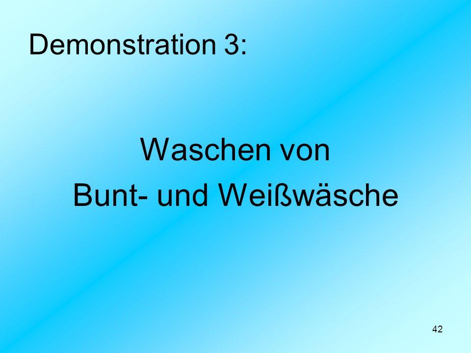 42 Demonstration 3: Waschen von Bunt- und Weißwäsche