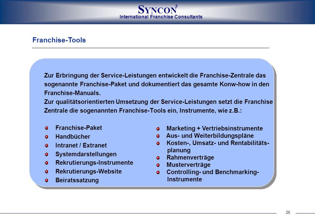 26 International Franchise Consultants S YNCON ® Franchise-Tools Zur Erbringung der Service-Leistungen entwickelt die Franchise-Zentrale das sogenannt