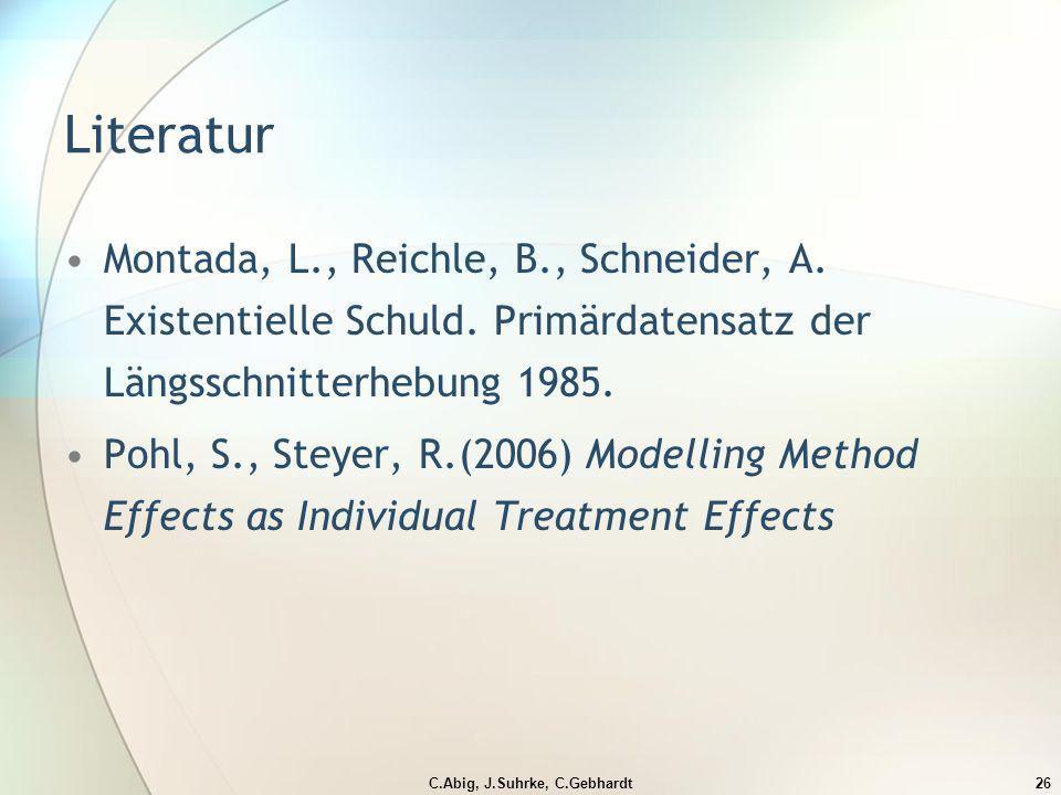 C.Abig, J.Suhrke, C.Gebhardt26 Literatur Montada, L., Reichle, B., Schneider, A.