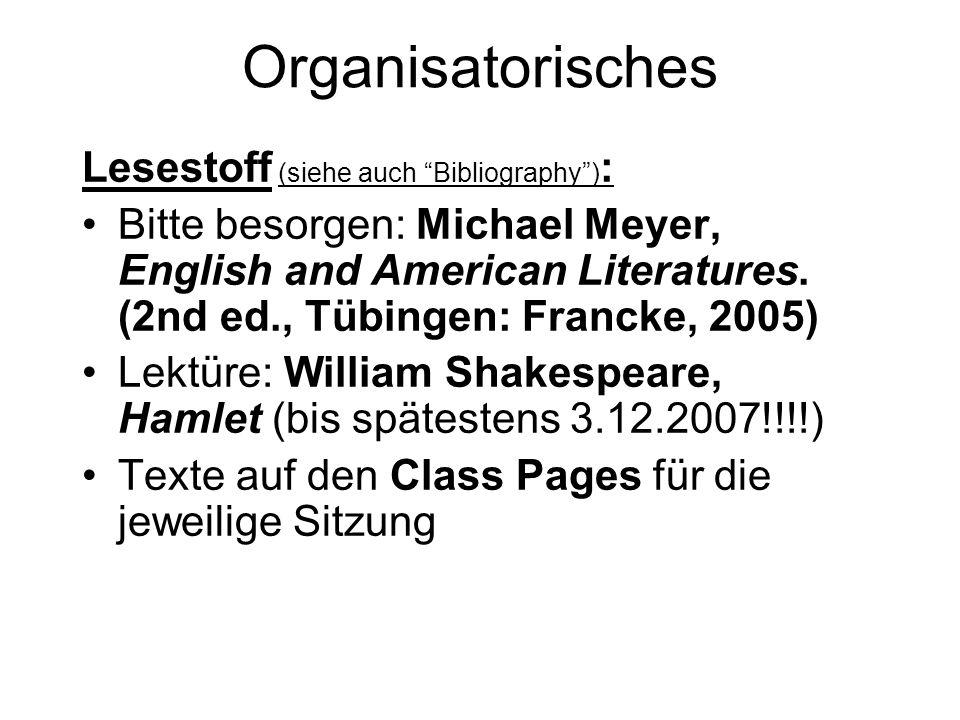 Organisatorisches Class Pages: Website der Englischen Literaturwissenschaft: http://www.uni-bamberg.de/fakultaeten/ guk/faecher/anglistik/ lehrstuhl_fuer_englische_literaturwissenschaft/  Studium  Class Pages bzw.
