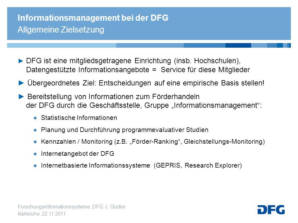 Forschungsinformationssysteme, DFG, J. Güdler Karlsruhe, 22.11.2011 ► DFG ist eine mitgliedsgetragene Einrichtung (insb. Hochschulen), Datengestützte
