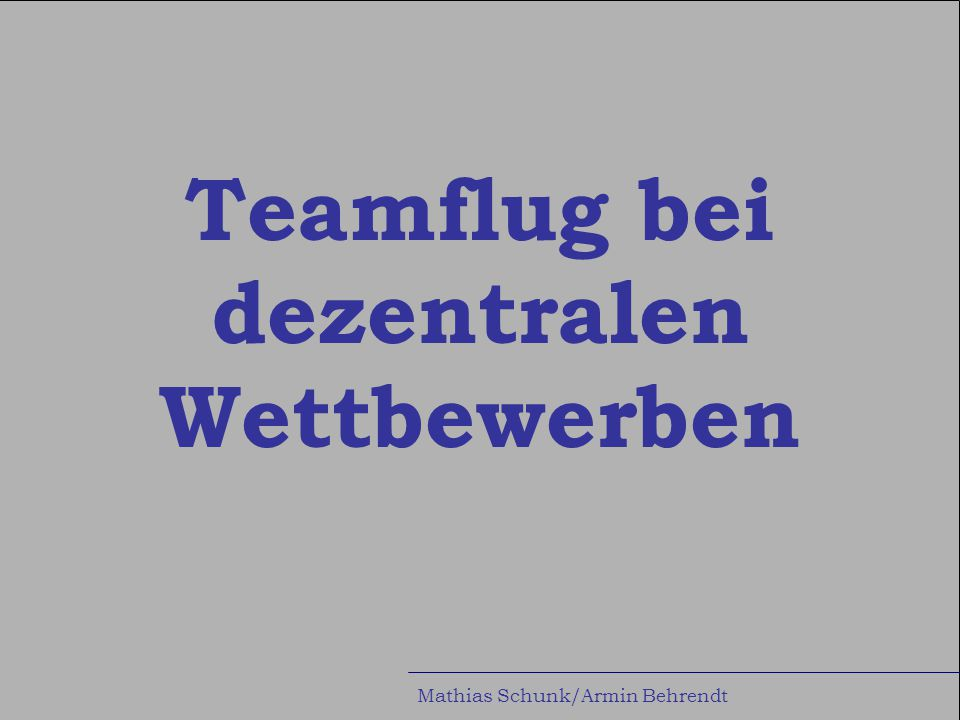 Mathias Schunk/Armin Behrendt Teamflug bei dezentralen Wettbewerben