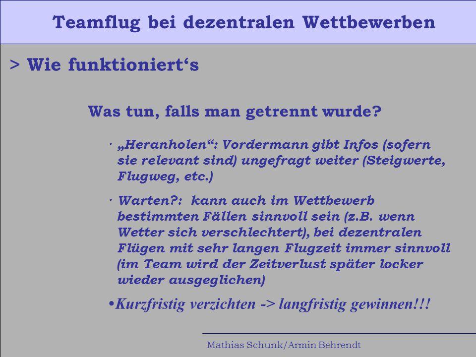 Teamflug bei dezentralen Wettbewerben Mathias Schunk/Armin Behrendt > Wie funktioniert's Was tun, falls man getrennt wurde.