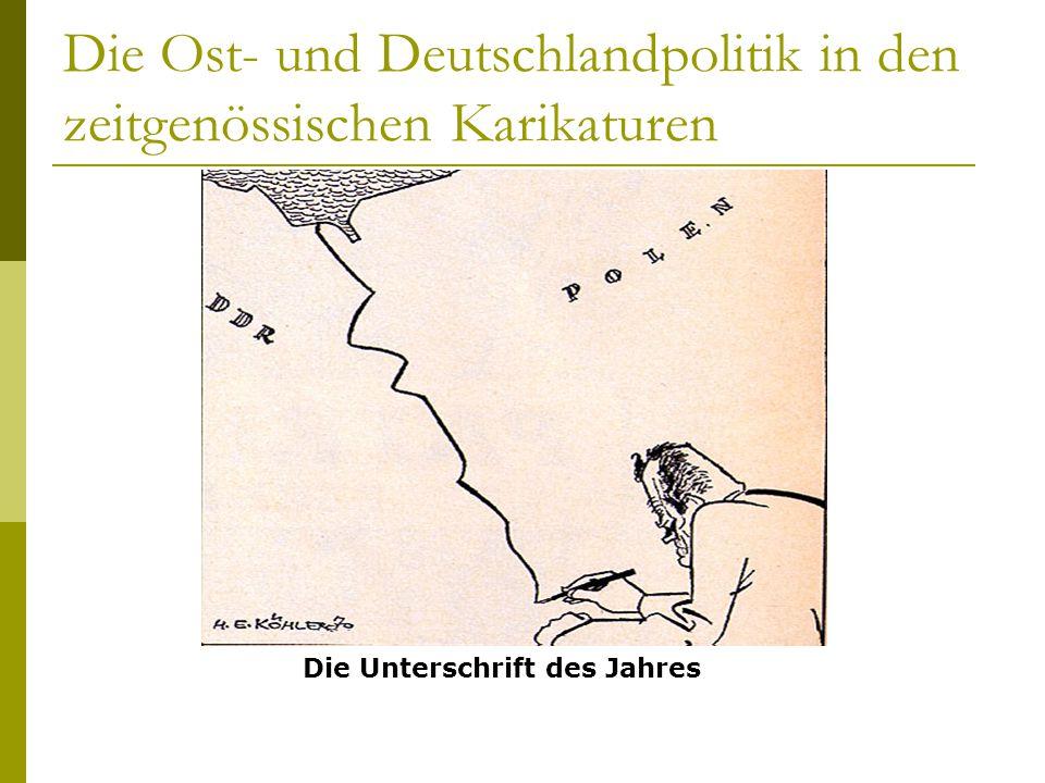 Die Ost- und Deutschlandpolitik in den zeitgenössischen Karikaturen Die Unterschrift des Jahres