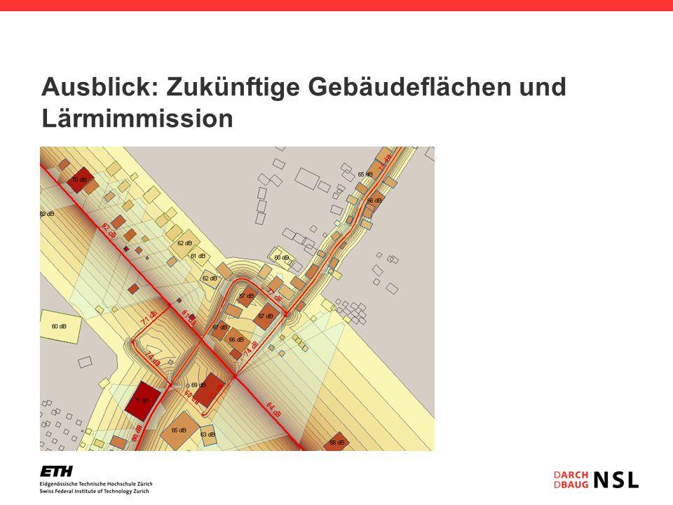 Ausblick: Zukünftige Gebäudeflächen und Lärmimmission