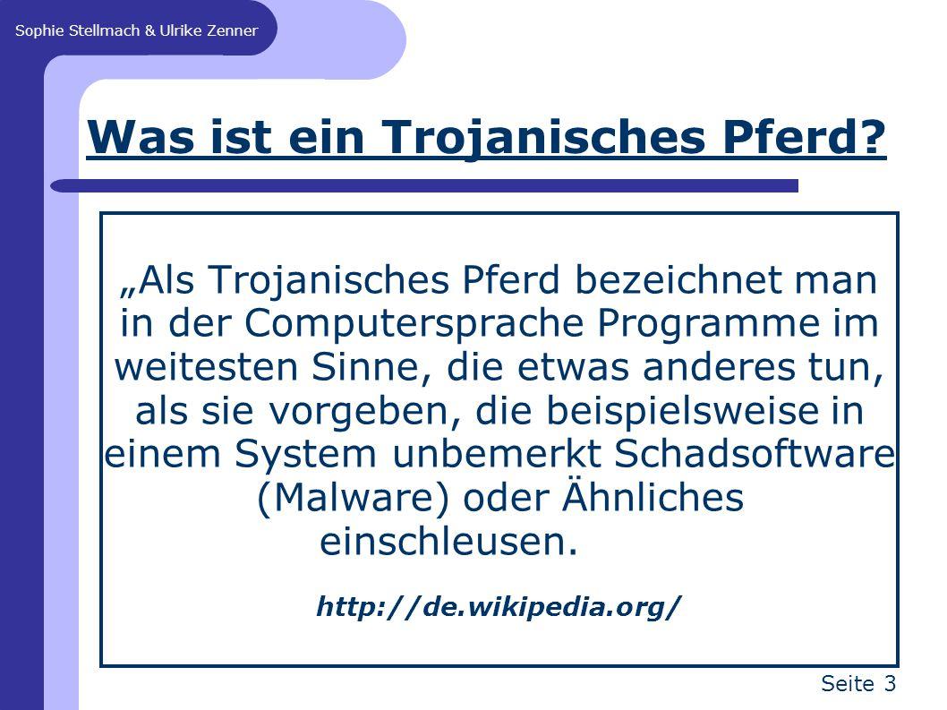 """Sophie Stellmach & Ulrike Zenner Seite 3 Was ist ein Trojanisches Pferd? """"Als Trojanisches Pferd bezeichnet man in der Computersprache Programme im we"""