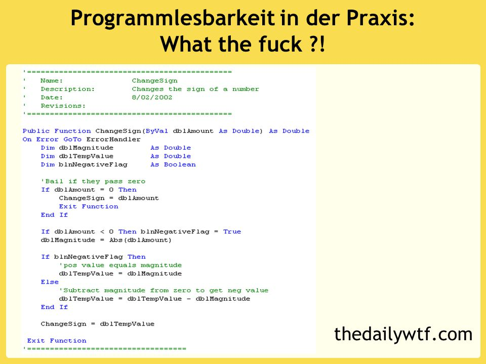 Programmlesbarkeit in der Praxis: What the fuck ! thedailywtf.com