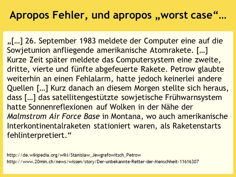 """Apropos Fehler, und apropos """"worst case""""… """"[…] 26. September 1983 meldete der Computer eine auf die Sowjetunion anfliegende amerikanische Atomrakete."""