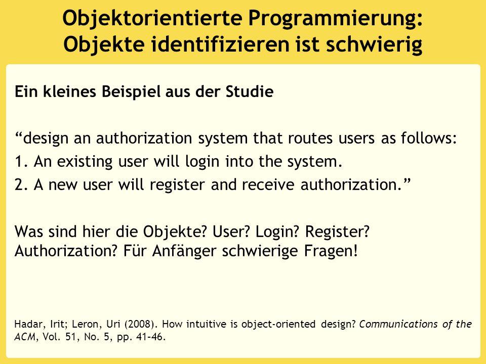 Objektorientierte Programmierung: Objekte identifizieren ist schwierig Ein kleines Beispiel aus der Studie design an authorization system that routes users as follows: 1.