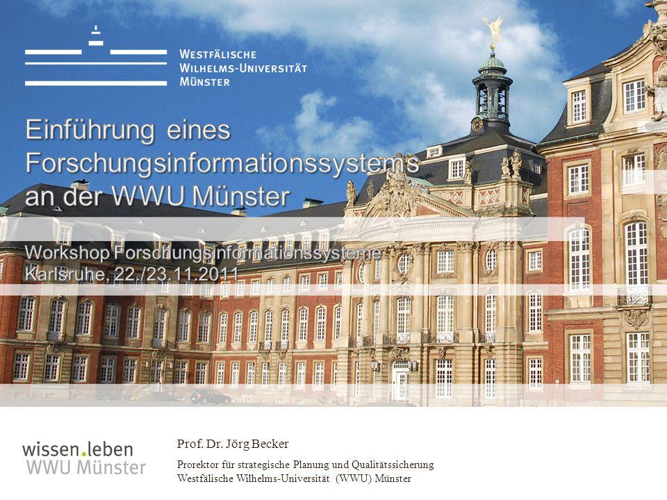 Prof. Dr. Jörg Becker Prorektor für strategische Planung und Qualitätssicherung Westfälische Wilhelms-Universität (WWU) Münster