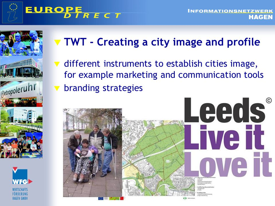  TWT - Creating a city image and profile  different instruments to establish cities image, for example marketing and communication tools  branding strategies HAGEN