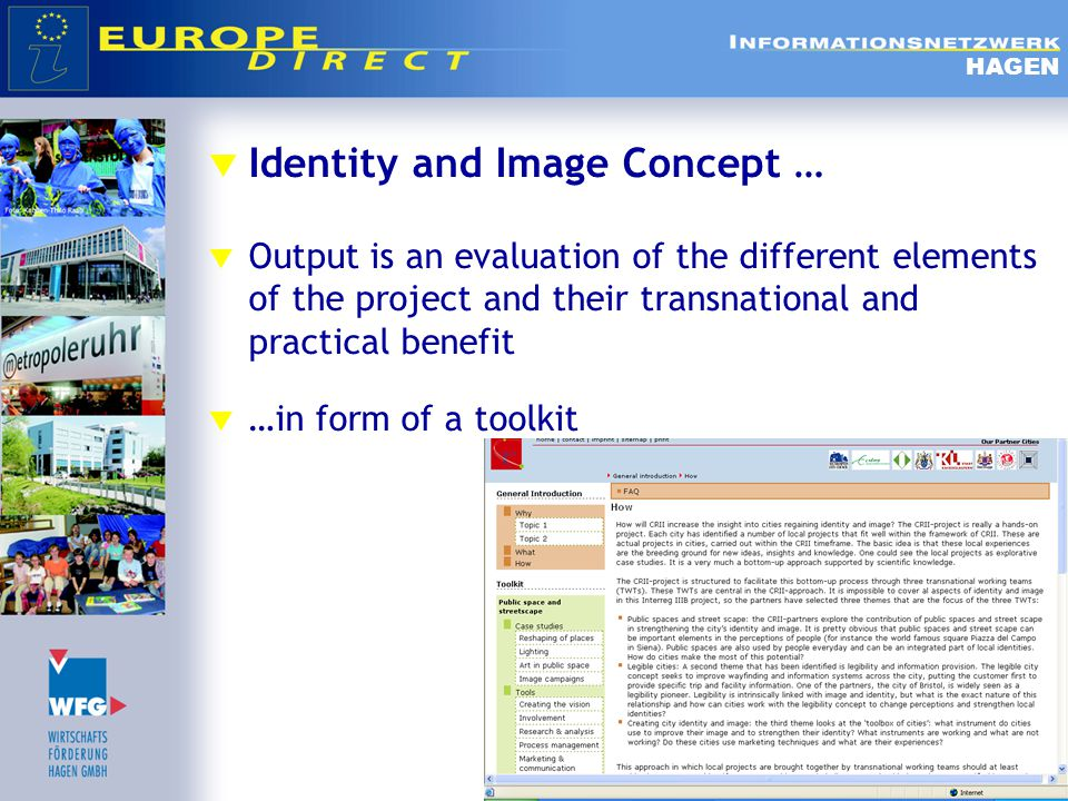  Identity and Image Concept …  Output is an evaluation of the different elements of the project and their transnational and practical benefit  …in form of a toolkit HAGEN