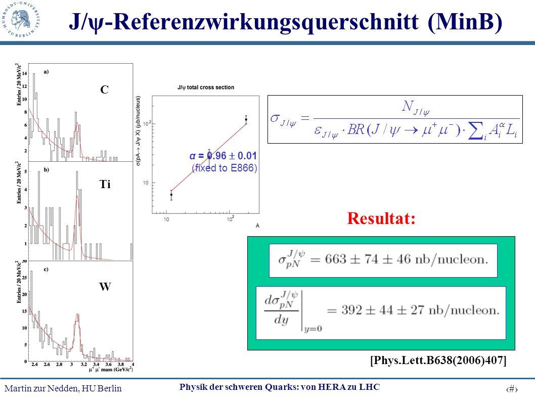 Martin zur Nedden, HU Berlin 44 Physik der schweren Quarks: von HERA zu LHC J/ψ-Referenzwirkungsquerschnitt (MinB) C Ti W α = 0.96  0.01 (fixed to E8