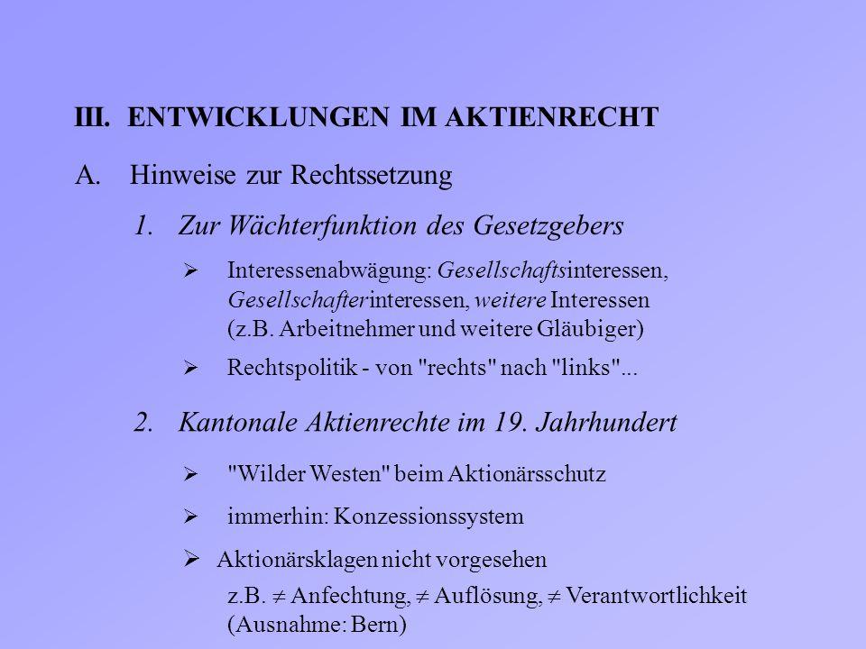 III.ENTWICKLUNGEN IM AKTIENRECHT A.Hinweise zur Rechtssetzung 1.Zur Wächterfunktion des Gesetzgebers  Interessenabwägung: Gesellschaftsinteressen, Ge