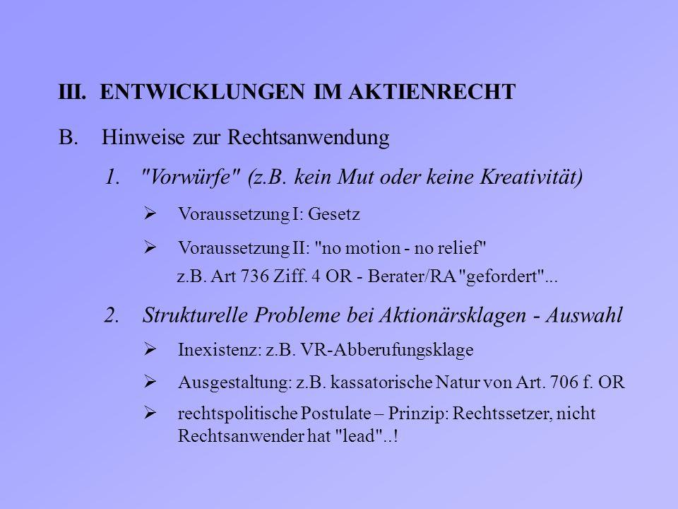 III.ENTWICKLUNGEN IM AKTIENRECHT B.Hinweise zur Rechtsanwendung 1.