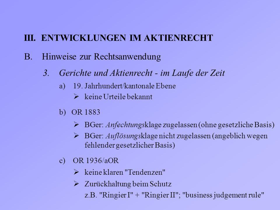 III.ENTWICKLUNGEN IM AKTIENRECHT B.Hinweise zur Rechtsanwendung 3. Gerichte und Aktienrecht - im Laufe der Zeit  keine Urteile bekannt a) 19. Jahrhun
