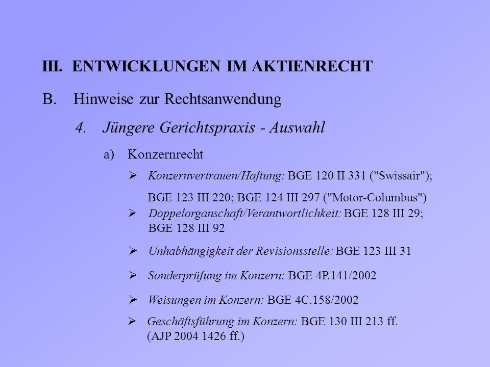 III.ENTWICKLUNGEN IM AKTIENRECHT B.Hinweise zur Rechtsanwendung 4. Jüngere Gerichtspraxis - Auswahl  Konzernvertrauen/Haftung: BGE 120 II 331 (