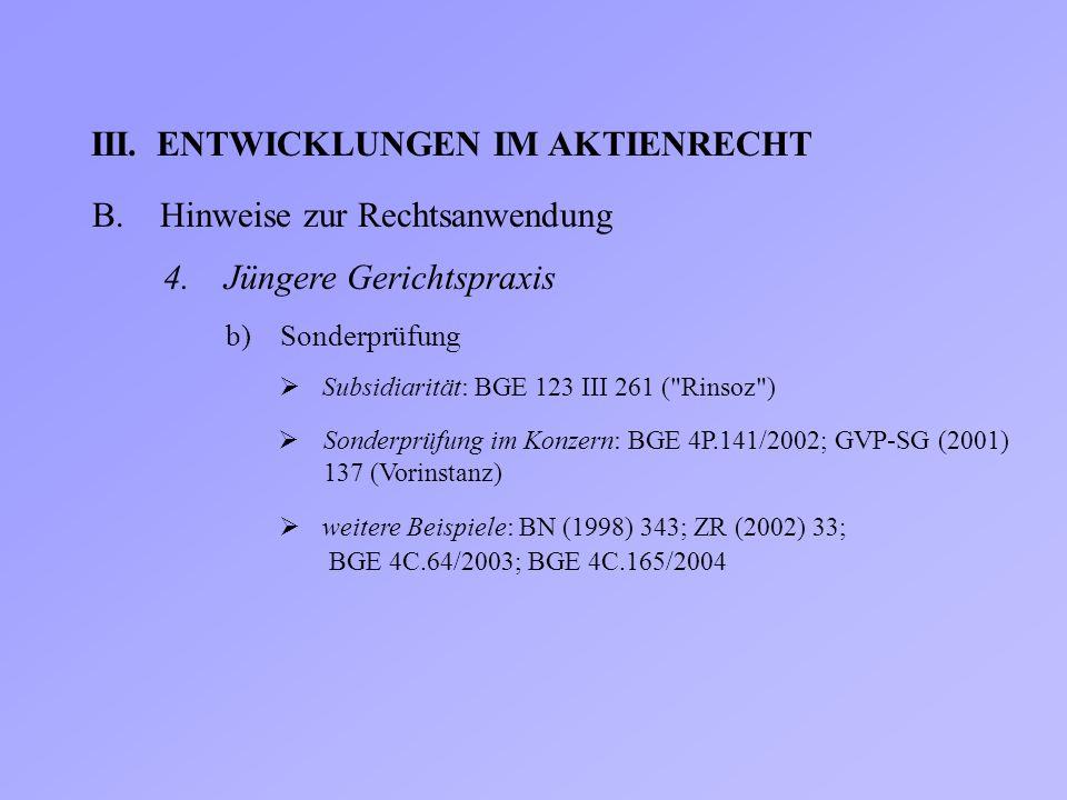 III.ENTWICKLUNGEN IM AKTIENRECHT B.Hinweise zur Rechtsanwendung 4. Jüngere Gerichtspraxis  Subsidiarität: BGE 123 III 261 (