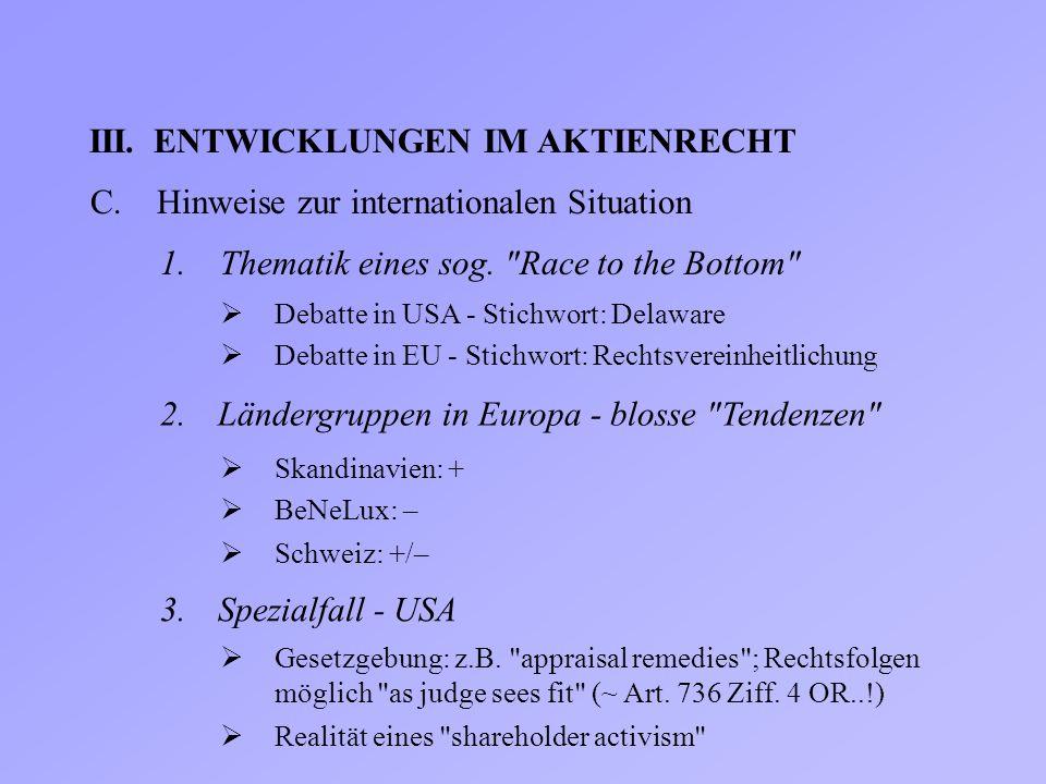III.ENTWICKLUNGEN IM AKTIENRECHT C.Hinweise zur internationalen Situation 1. Thematik eines sog.