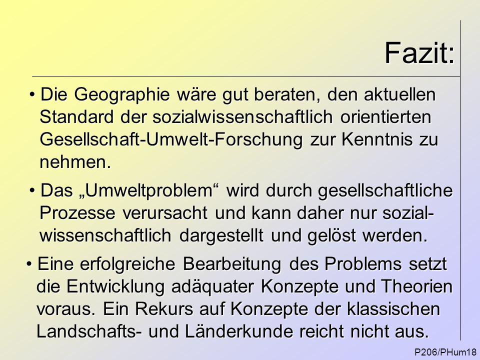 Fazit: P206/PHum18 Die Geographie wäre gut beraten, den aktuellen Die Geographie wäre gut beraten, den aktuellen Standard der sozialwissenschaftlich o