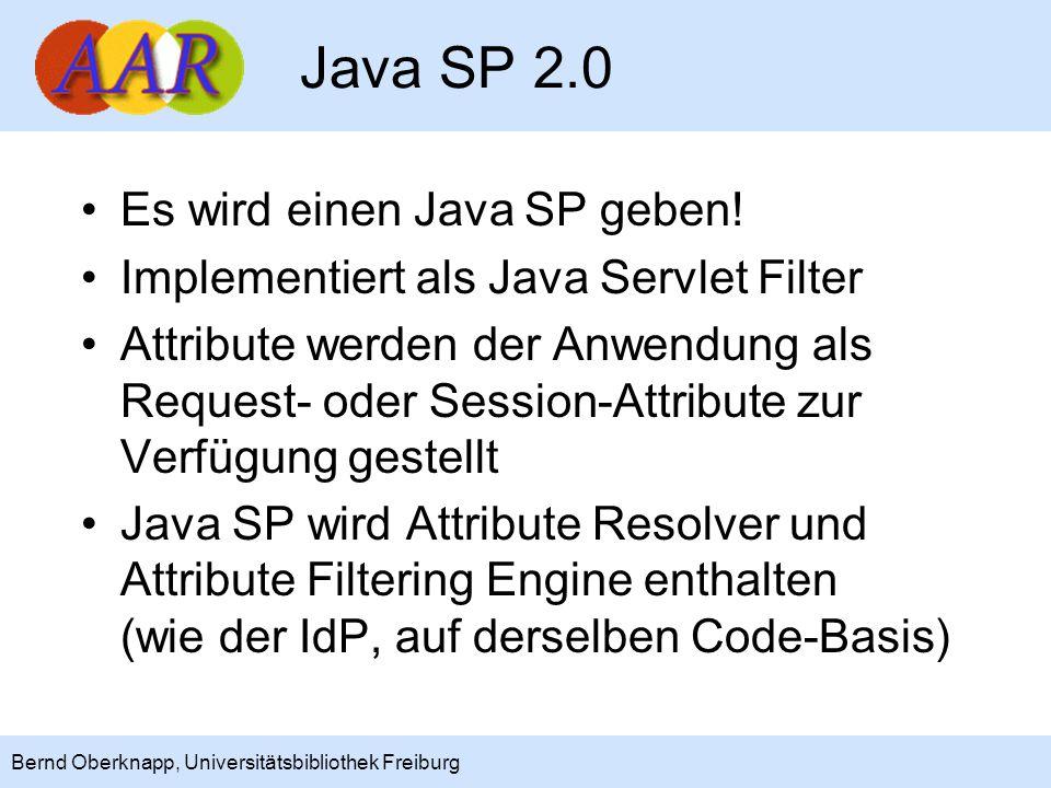 16 Bernd Oberknapp, Universitätsbibliothek Freiburg Java SP 2.0 Es wird einen Java SP geben.
