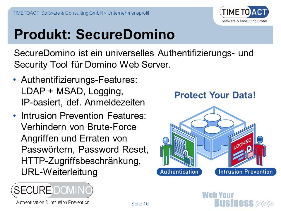 WWW.TIMETOACT.DE Seite 10 Produkt: SecureDomino SecureDomino ist ein universelles Authentifizierungs- und Security Tool für Domino Web Server.