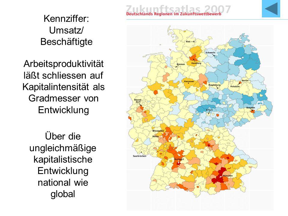 Arbeitsproduktivität läßt schliessen auf Kapitalintensität als Gradmesser von Entwicklung Über die ungleichmäßige kapitalistische Entwicklung national wie global Kennziffer: Umsatz/ Beschäftigte