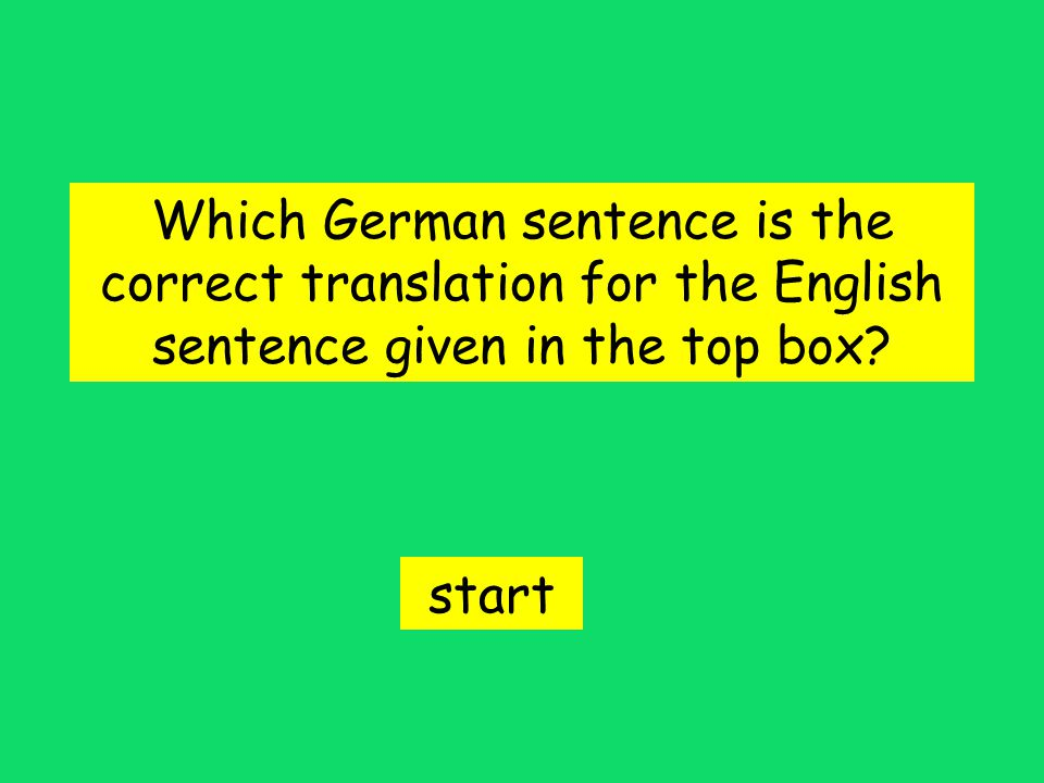 Which German sentence is the correct translation for the English sentence given in the top box.