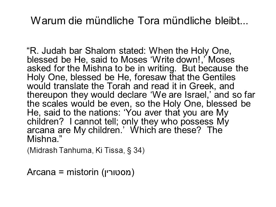 Warum die mündliche Tora mündliche bleibt... R.