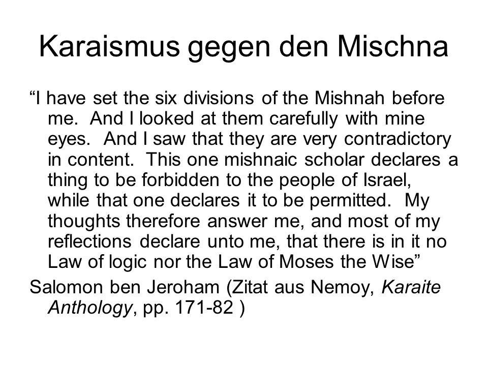 """Karaismus gegen den Mischna """"I have set the six divisions of the Mishnah before me. And I looked at them carefully with mine eyes. And I saw that they"""