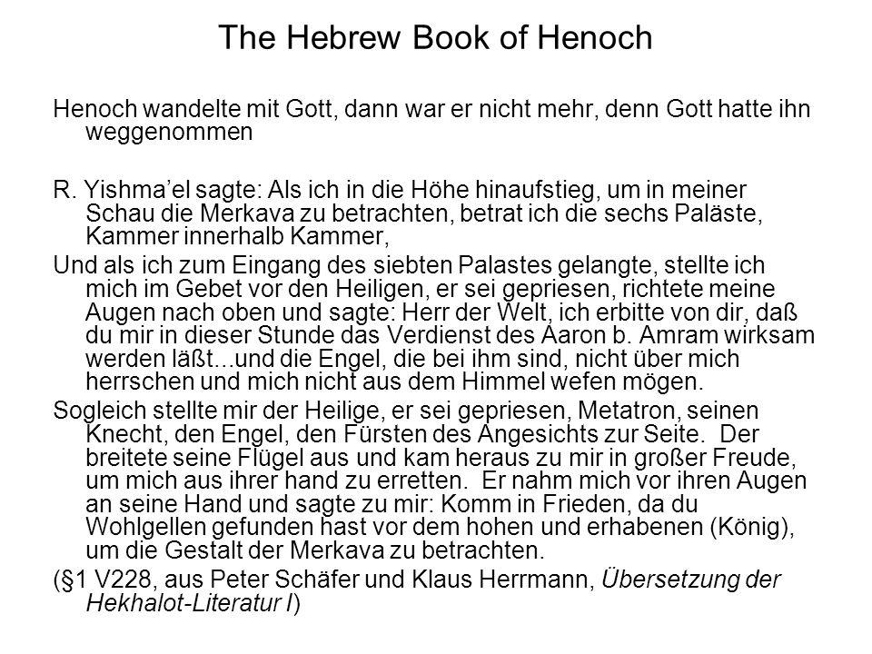 The Hebrew Book of Henoch Henoch wandelte mit Gott, dann war er nicht mehr, denn Gott hatte ihn weggenommen R.