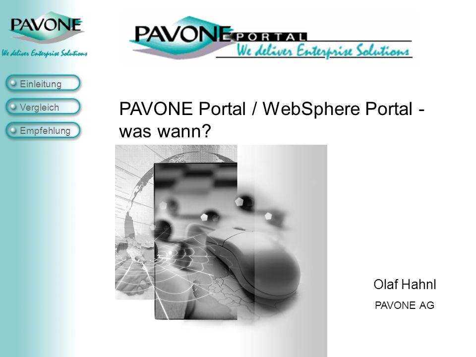 Einleitung Vergleich Empfehlung PAVONE Portal / WebSphere Portal - was wann Olaf Hahnl PAVONE AG