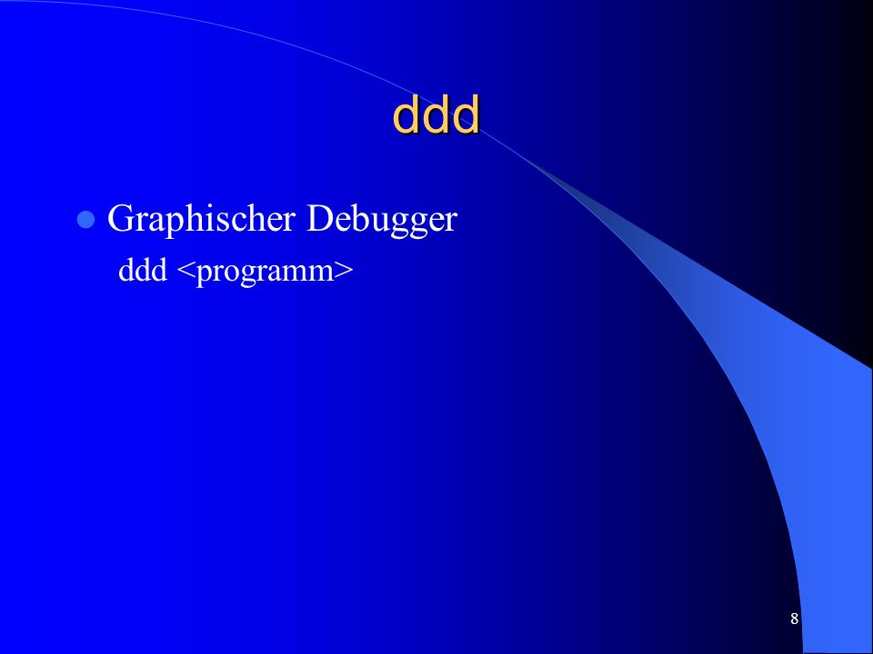 8 ddd Graphischer Debugger ddd