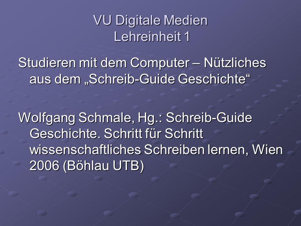 VU Digitale Medien Lehreinheit 1 Vorstellung der Pflichtlektüre: Wolfgang Schmale/Martin Gasteiner/Jakob Krameritsch/Marion Romberg: E-Learning Geschichte.