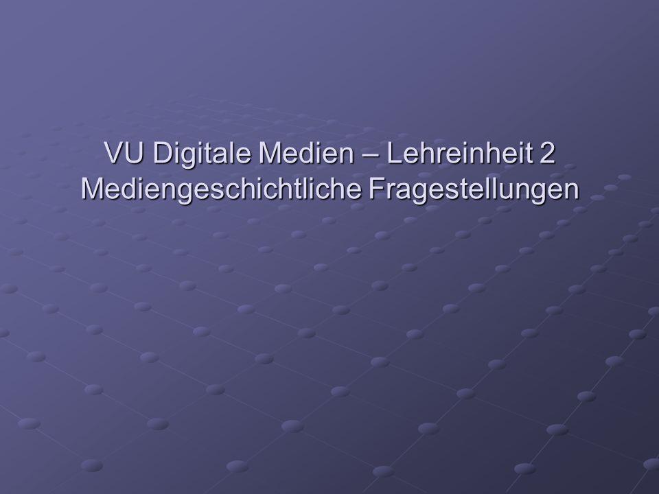 VU Digitale Medien - Lehreinheit 3 Mediengeschichtliche Fragestellungen Intranet/Internet/www Bibliothekskataloge/Archivverzeichnisse/ Bestandsverzeichnisse/Verlage/Zeitschriften (Lücken in den Katalogen) Informationsdienste (H-net, H-soz-u-Kult, usw.) http://hsozkult.geschichte.hu-berlin.de/ http://hsozkult.geschichte.hu-berlin.de/