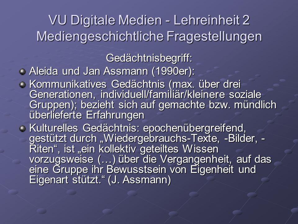 VU Digitale Medien - Lehreinheit 2 Mediengeschichtliche Fragestellungen Fünf Epochen kollektiver Gedächtnisse (nach André Leroi-Gourhan): 1.