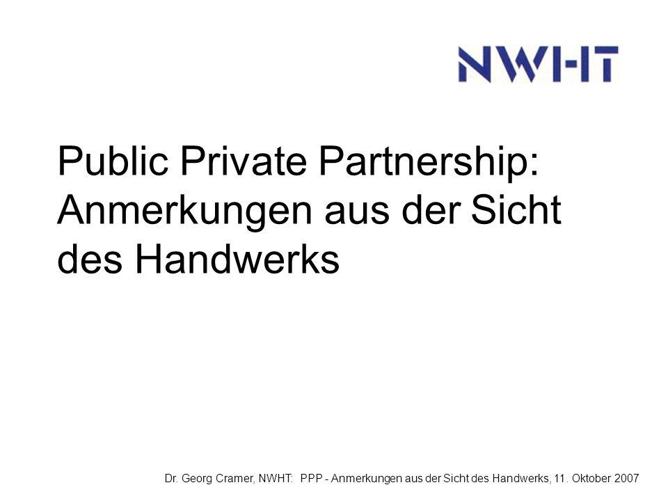 Public Private Partnership: Anmerkungen aus der Sicht des Handwerks Dr.