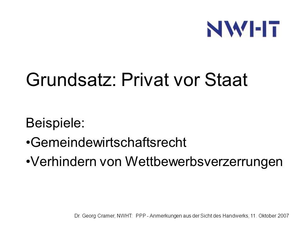 Grundsatz: Privat vor Staat Beispiele: Gemeindewirtschaftsrecht Verhindern von Wettbewerbsverzerrungen Dr.